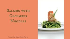 Cucumber Noodles with Cedar Planked Salmon