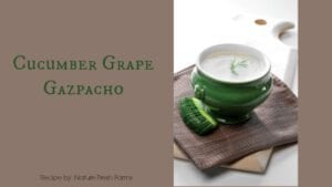 Cucumber Grape Gazpacho