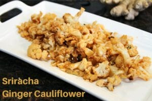 Sriracha Ginger Cauliflower