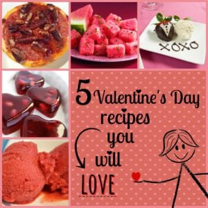 Valentine's Day Recipes You Will Love