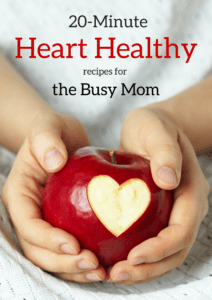 20 minute heart healthy recipes for the busy mom
