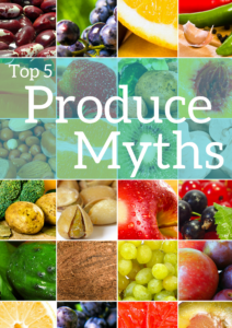 Top 5 Produce Myths