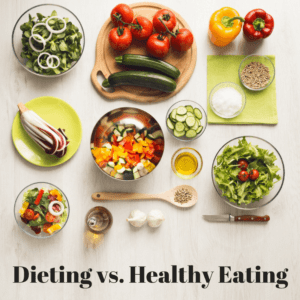 Dieting vs Healthy Eating: What's the Difference?