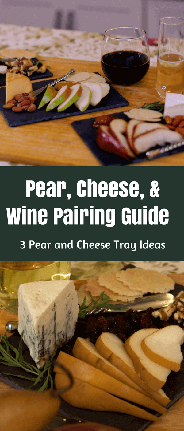 Pear, Cheese, and Wine Pairing Guide | Holiday Pear and Cheese Tray Ideas