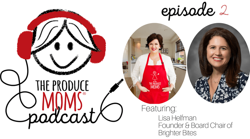 Podcast Episode 2: Why Fresh Produce is Changing Lives with Lisa Helfman