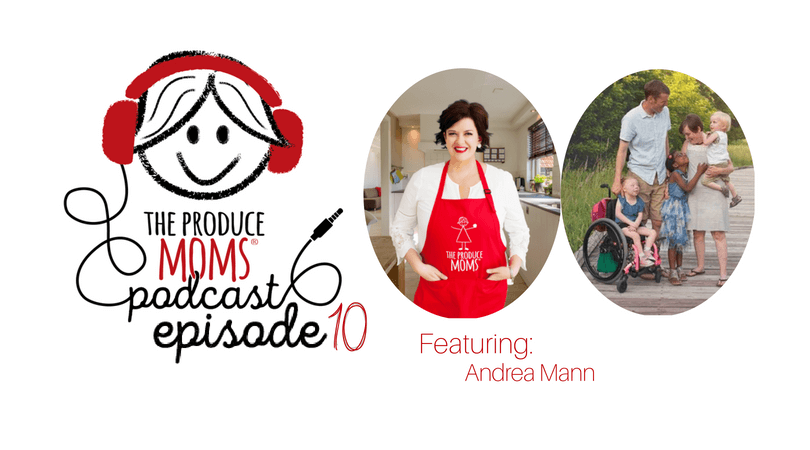 Episode 10: How Fresh Produce is Healing Families with Andrea Mann