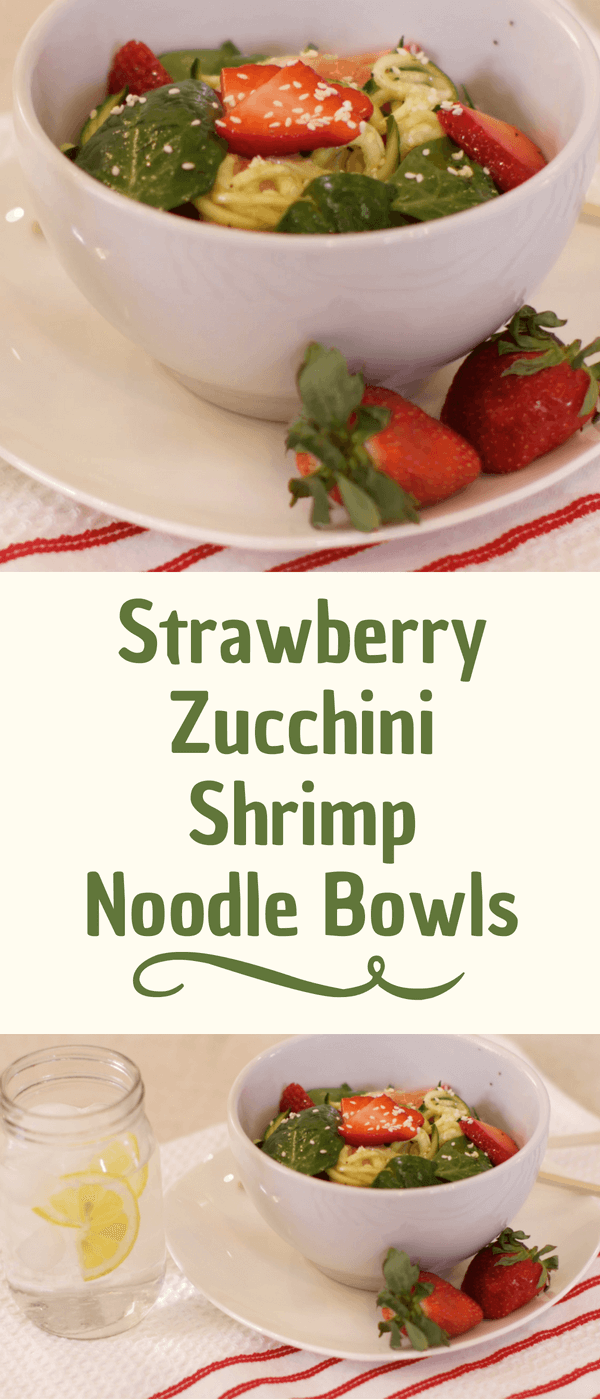 Strawberry Zucchini Shrimp Noodle Bowls