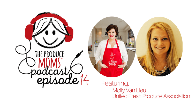 Episode 14: Advocating for Fresh Produce with Molly Van Lieu, Senior Director, Nutrition Policy, United Fresh Produce Association