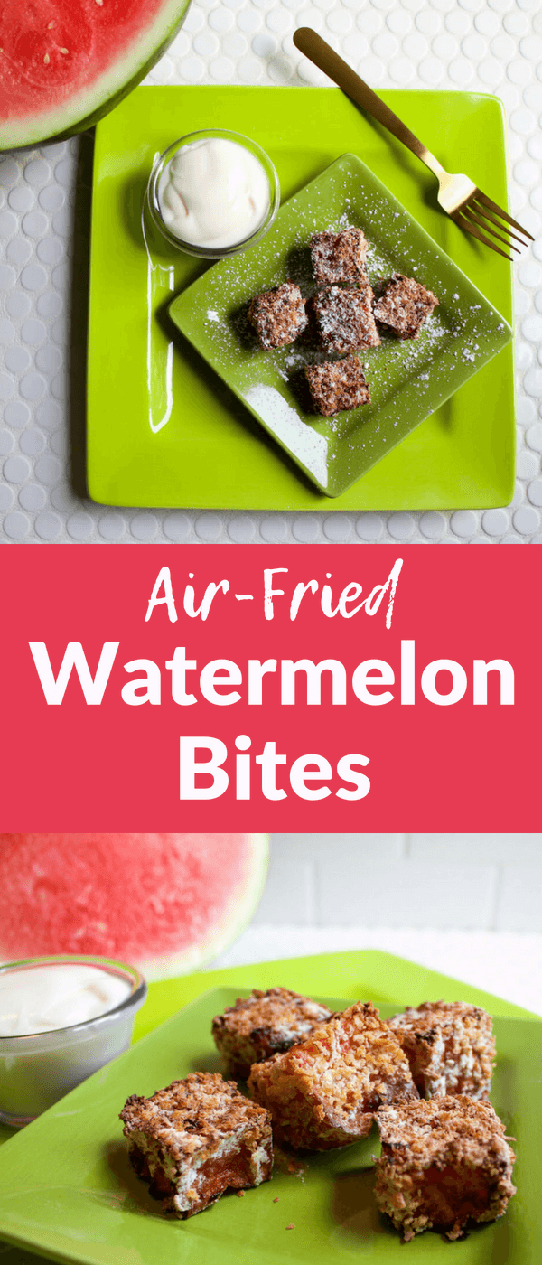 Air-Fried Watermelon Bites