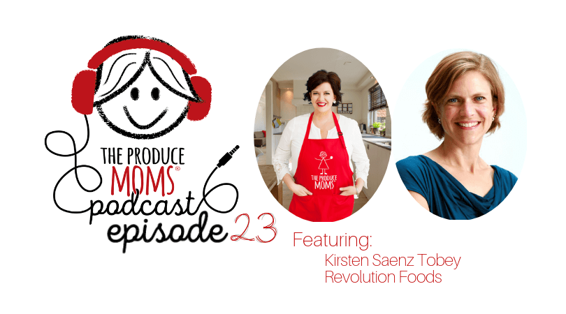 Episode 23: Delicious and Nutritious School Food with Kirsten Saenz Tobey of Revolution Foods