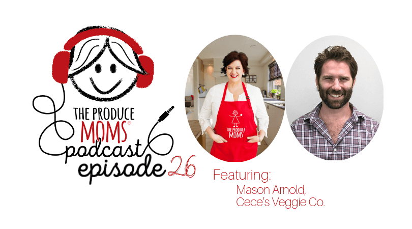 Episode 26: Creating the Perfect Veggie Noodle with Mason Arnold, Founder of Cece's Veggie Co.