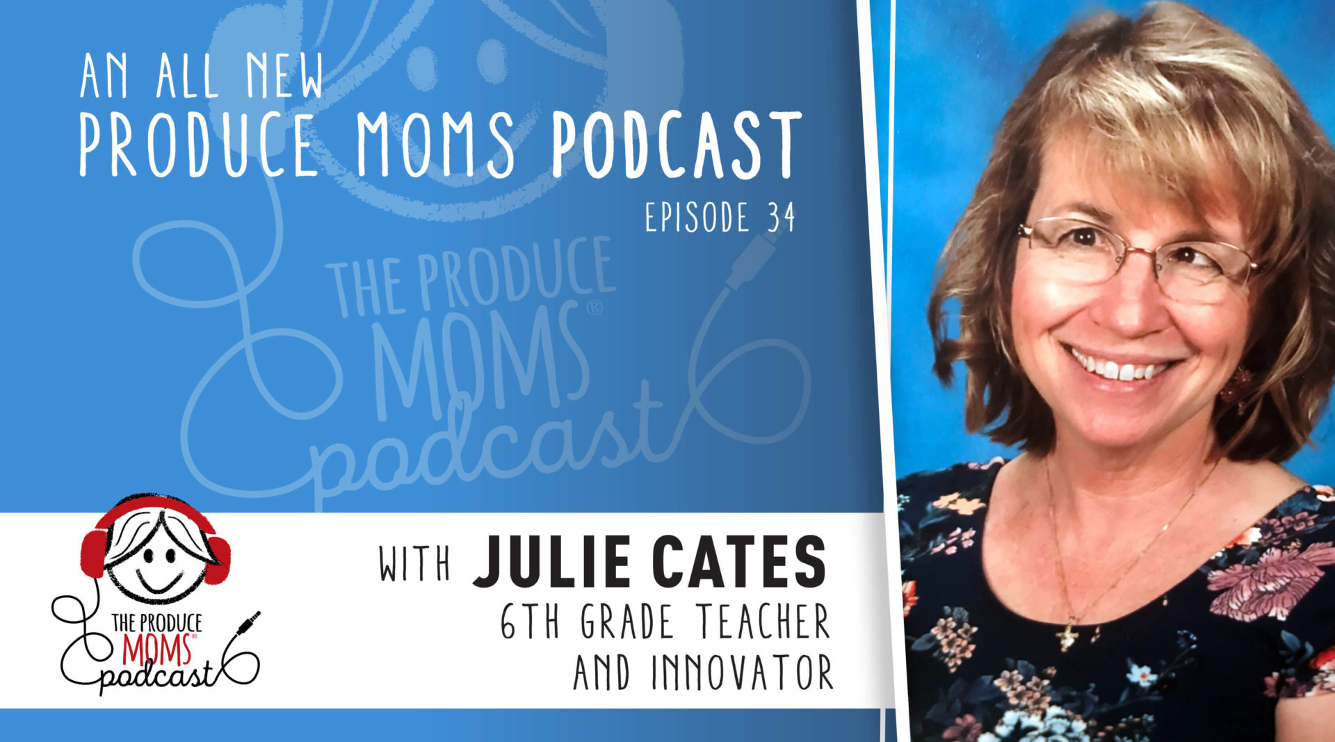 Episode 34: Getting Produce into the Classroom with Teacher and Innovator, Julie Cates
