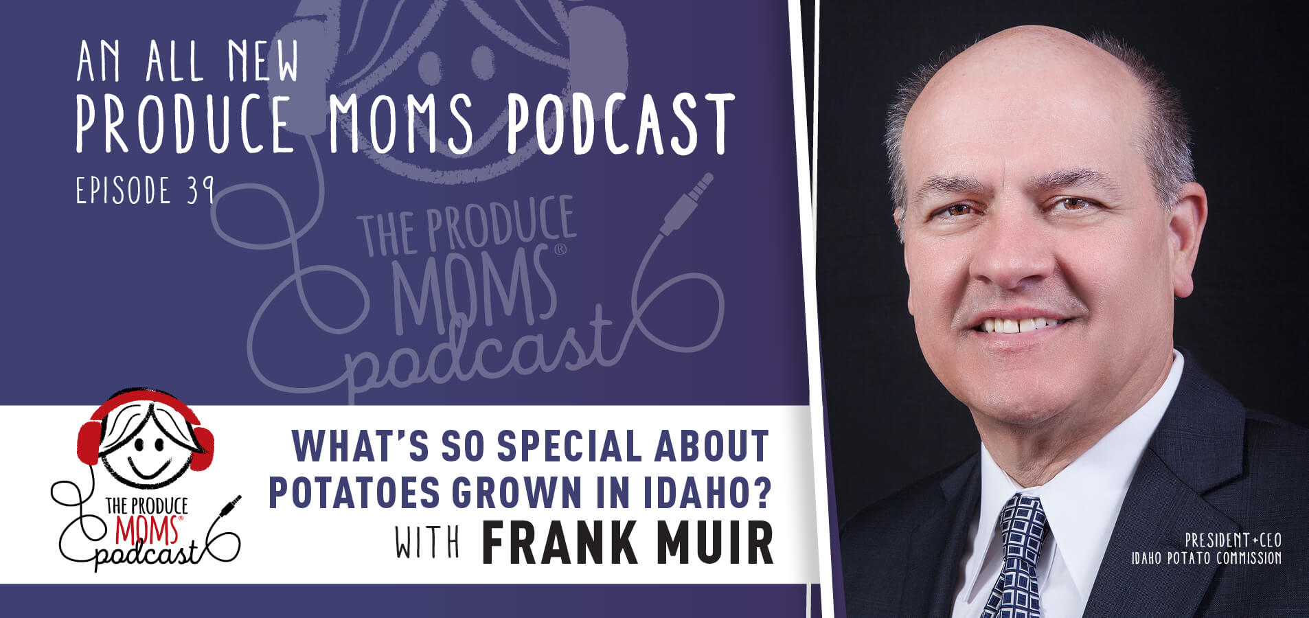 Episode 39: What's So Special About Potatoes Grown In Idaho?