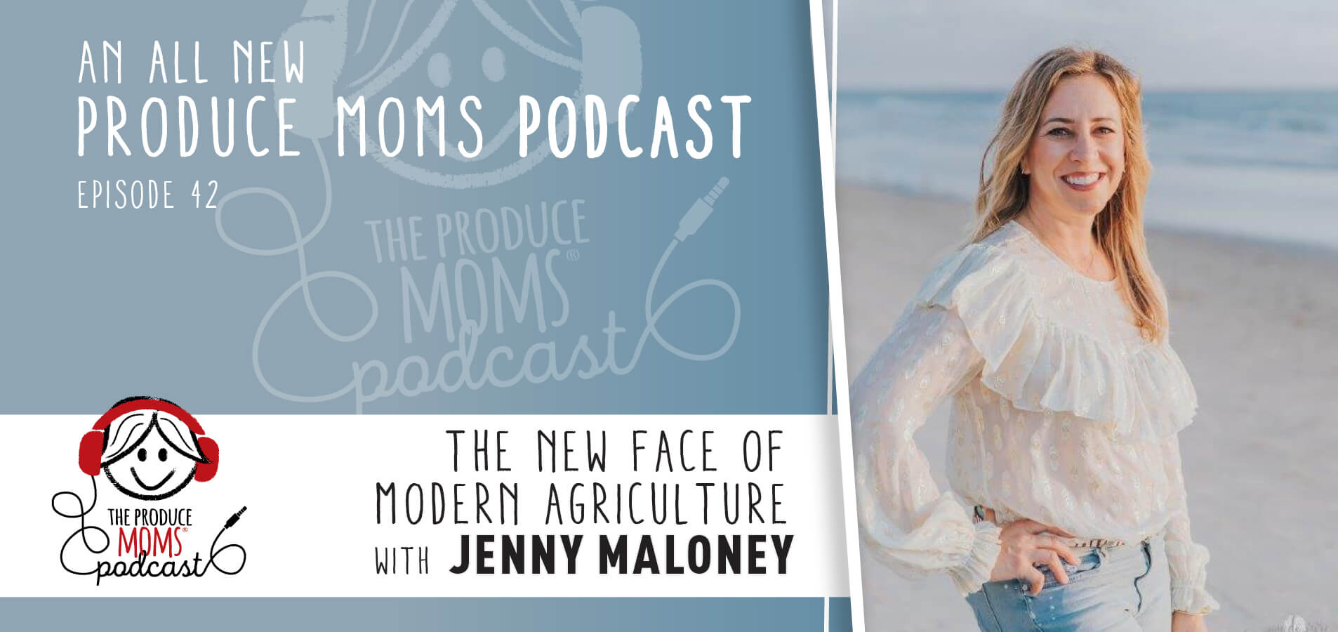 Episode 42: The New Face of Modern Agriculture with Jenny Maloney