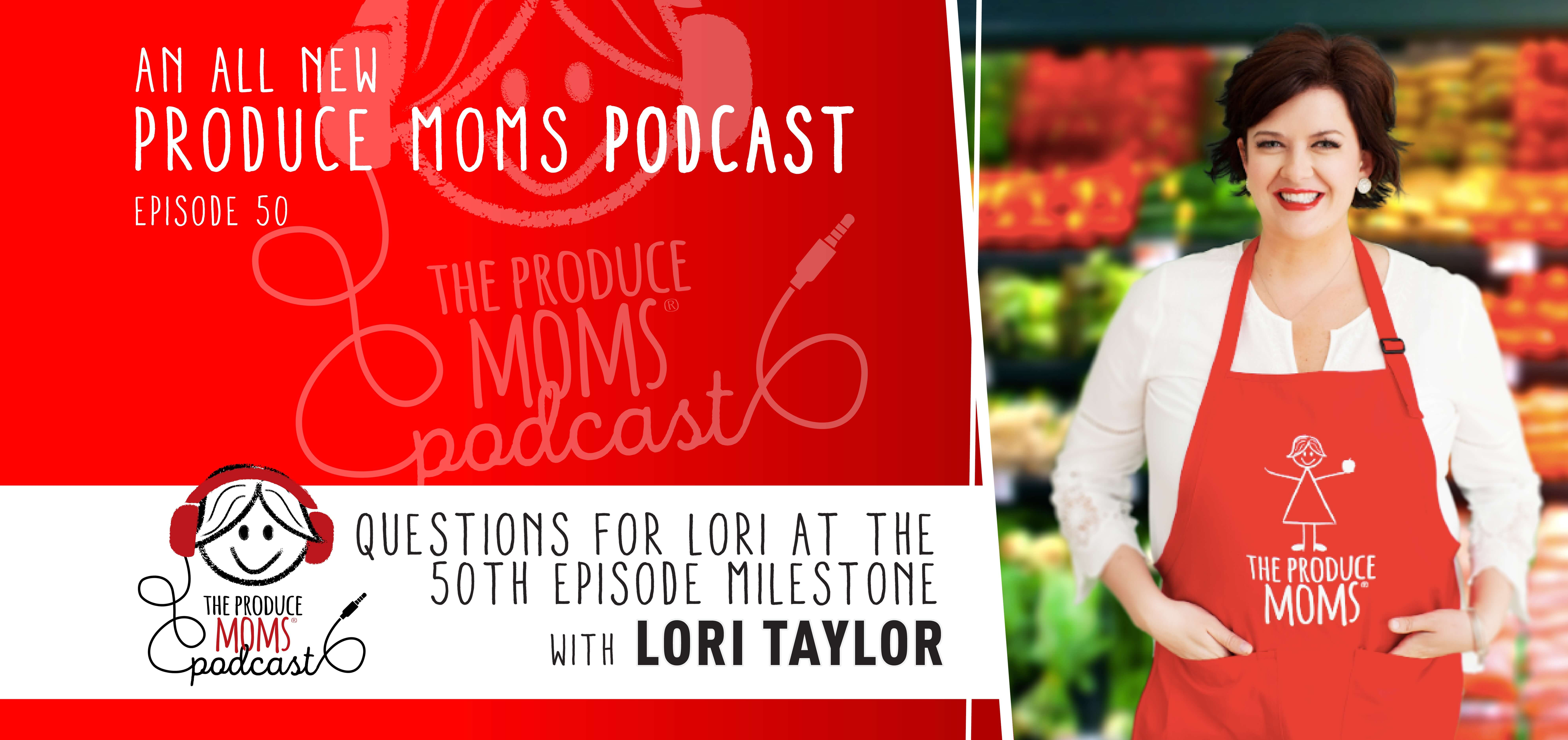 Episode 50: Questions for Lori at the 50th Episode Milestone