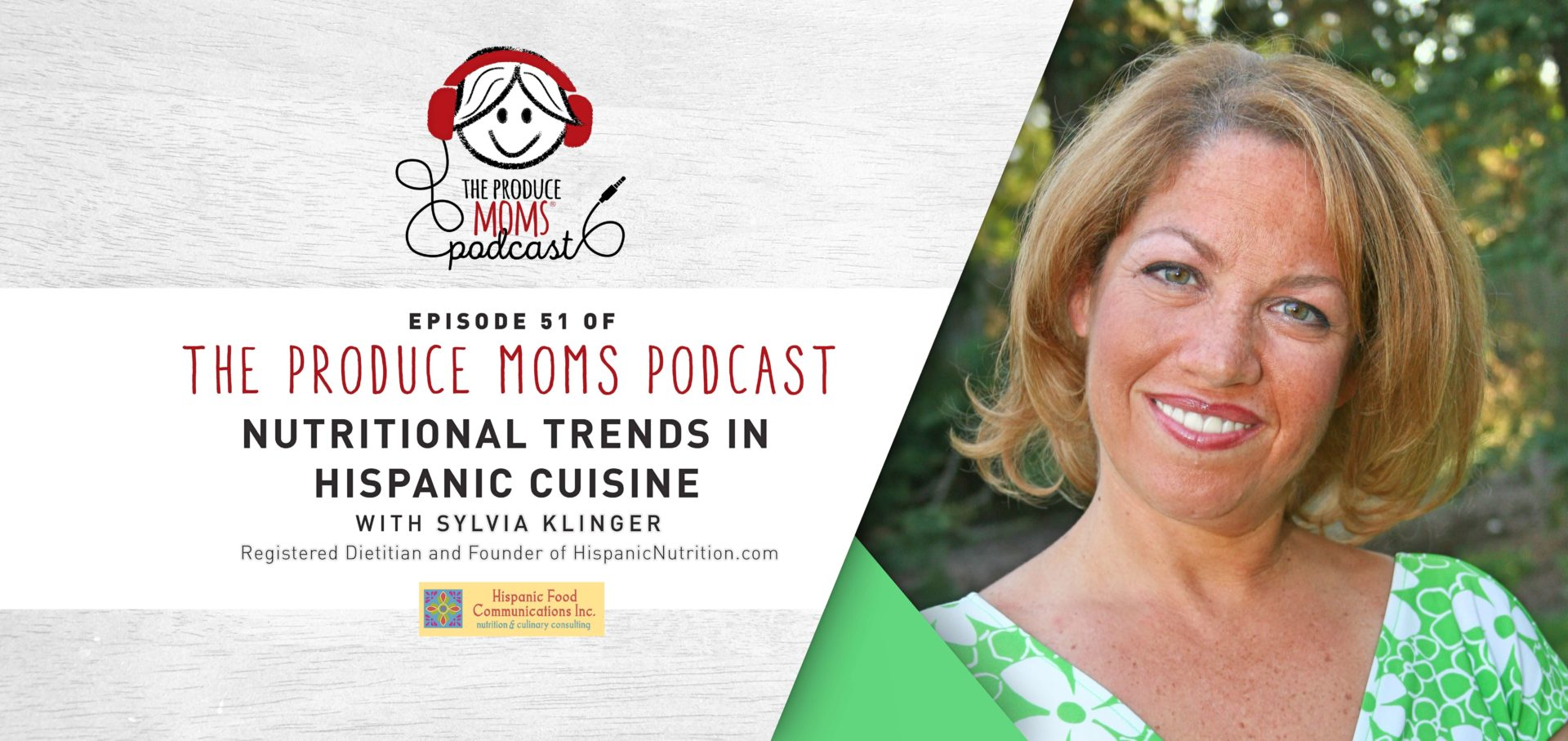 Episode 51: Nutritional Trends in Hispanic Cuisine with Sylvia Klinger