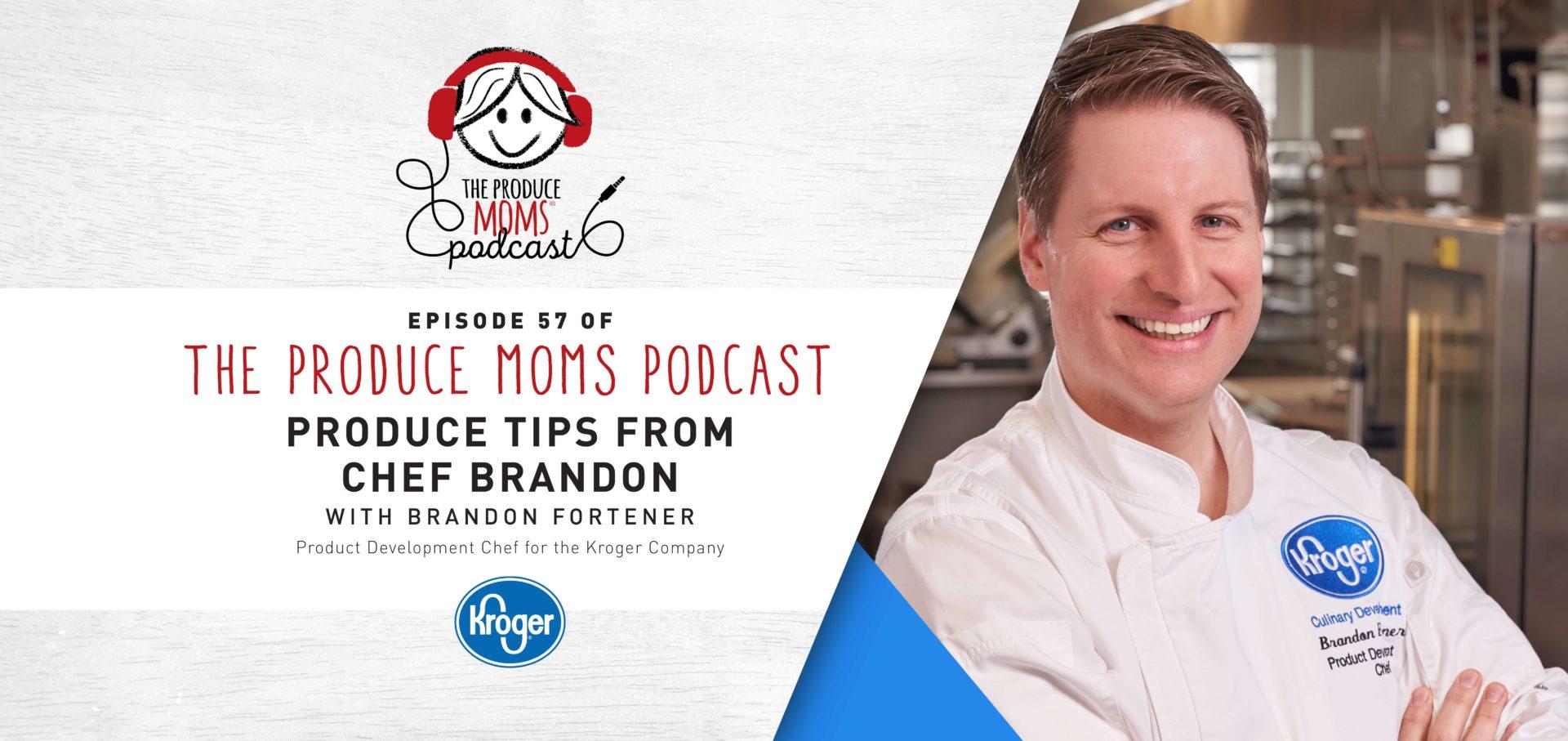 Episode 57: Produce Tips from Kroger Chef Brandon Fortener