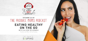 Episode 66: Eating Healthy on the Go With Alison Velázquez