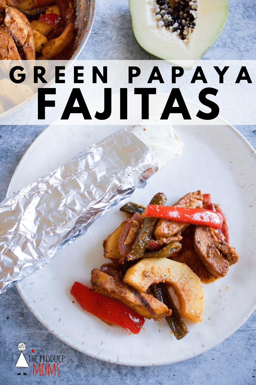 Green Papaya Fajitas