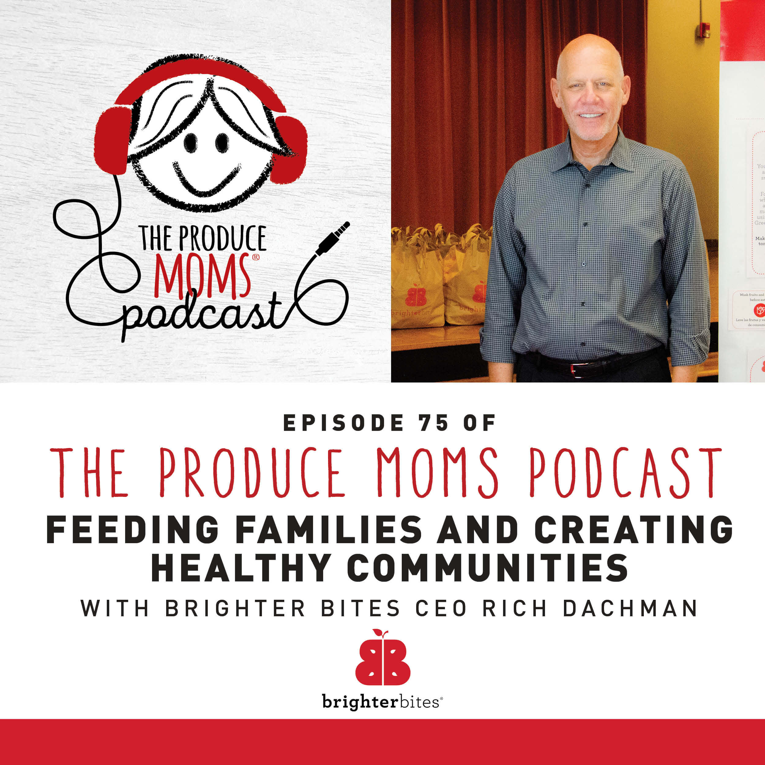 Episode 75: Feeding Families and Creating Healthy Communities with Brighter Bites CEO Rich Dachman