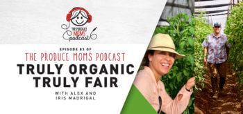 Episode 83: Truly Organic Truly Fair with Alex and Iris Madrigal
