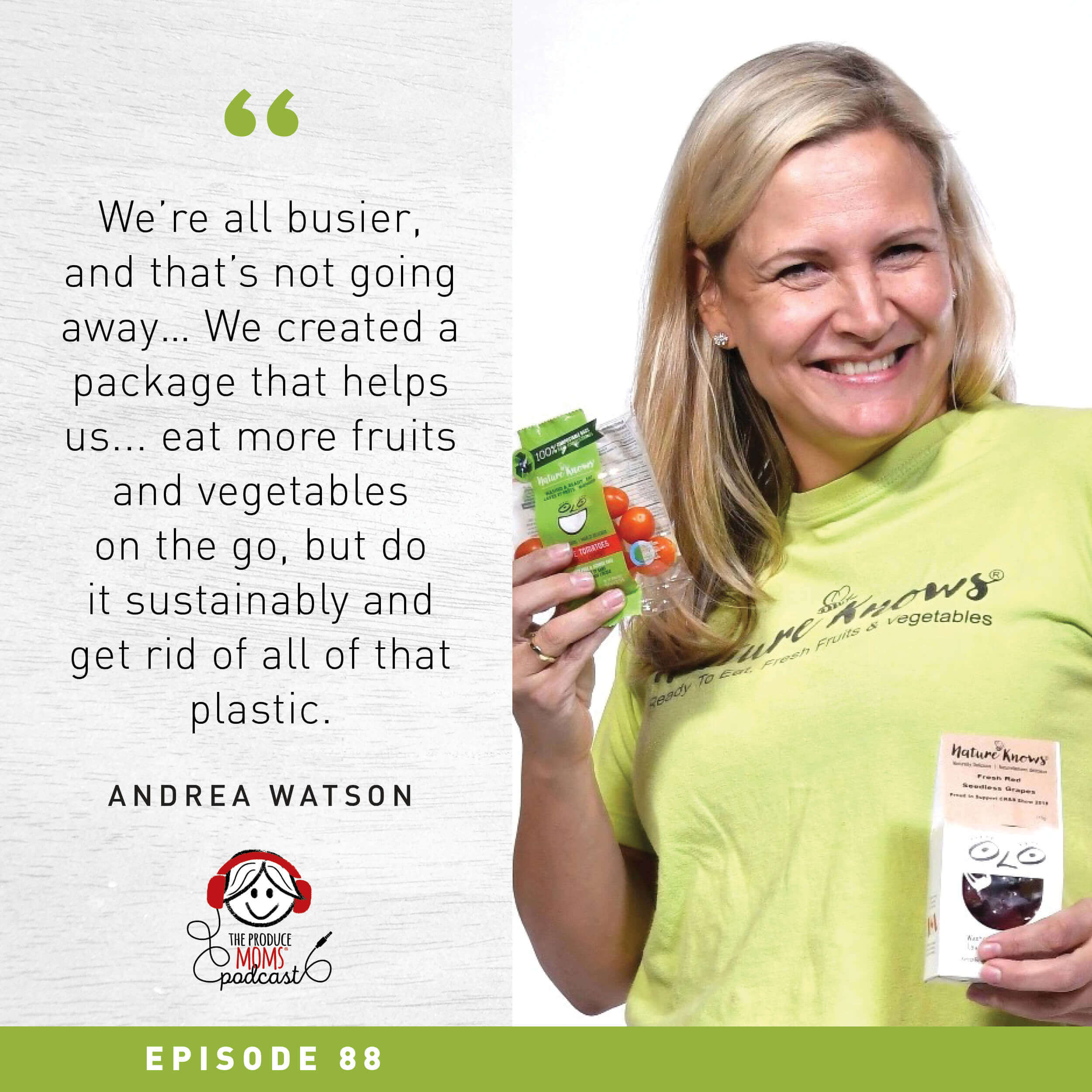 Episode 88: How to Eliminate Plastic Waste in Your Kitchen with Andrea Watson, Founder and Chief Brand Ambassador of Nature Knows
