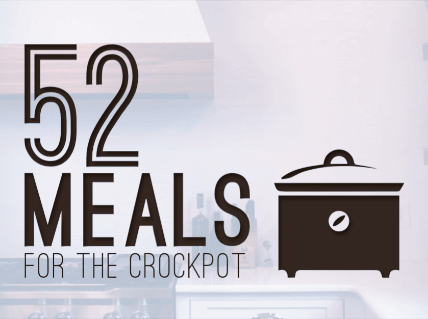 52 Meals of the Crockpot