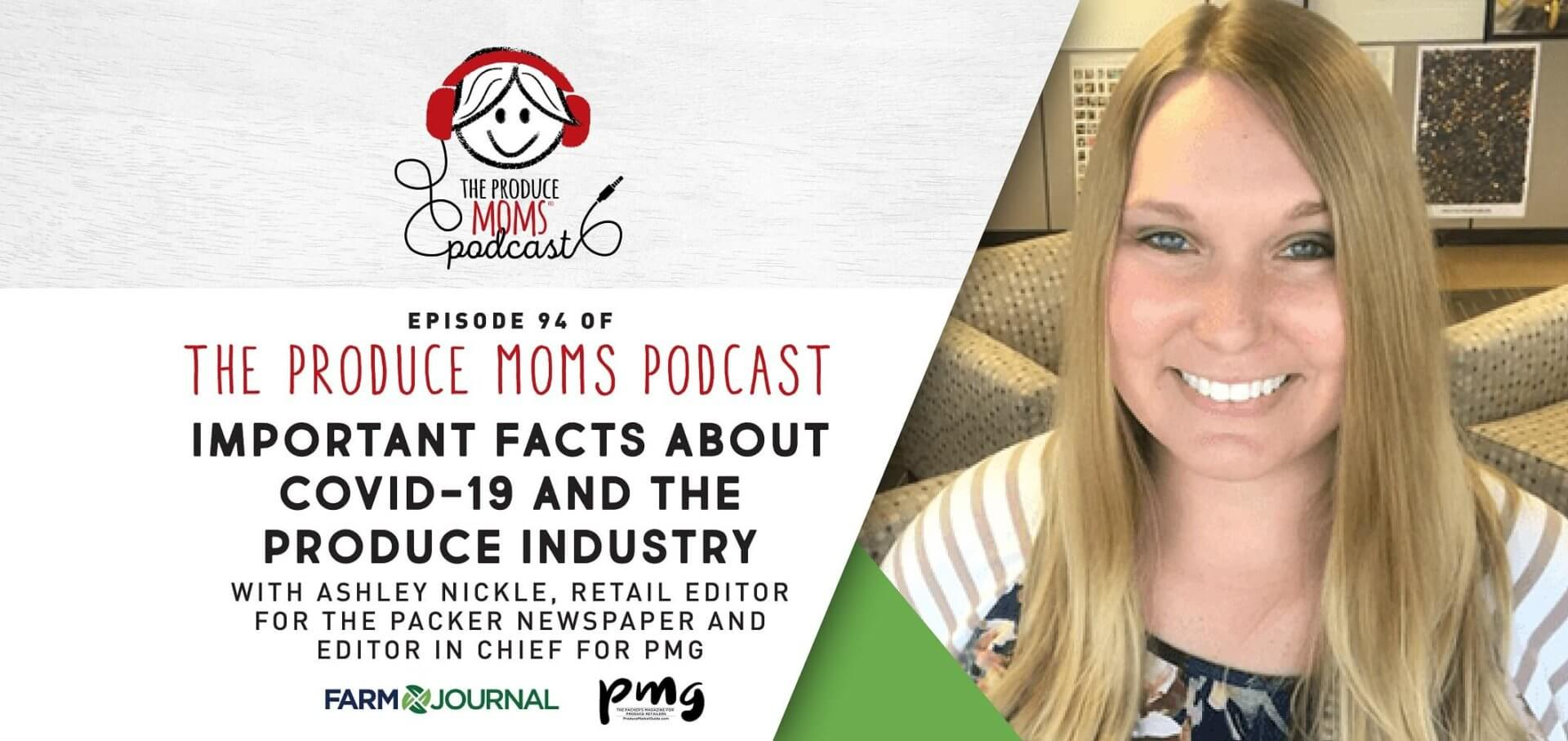 Episode 94: Important Facts About COVID-19 and the Produce Industry with Ashley Nickle, Retail Editor for The Packer Newspaper and Editor in Chief for PMG