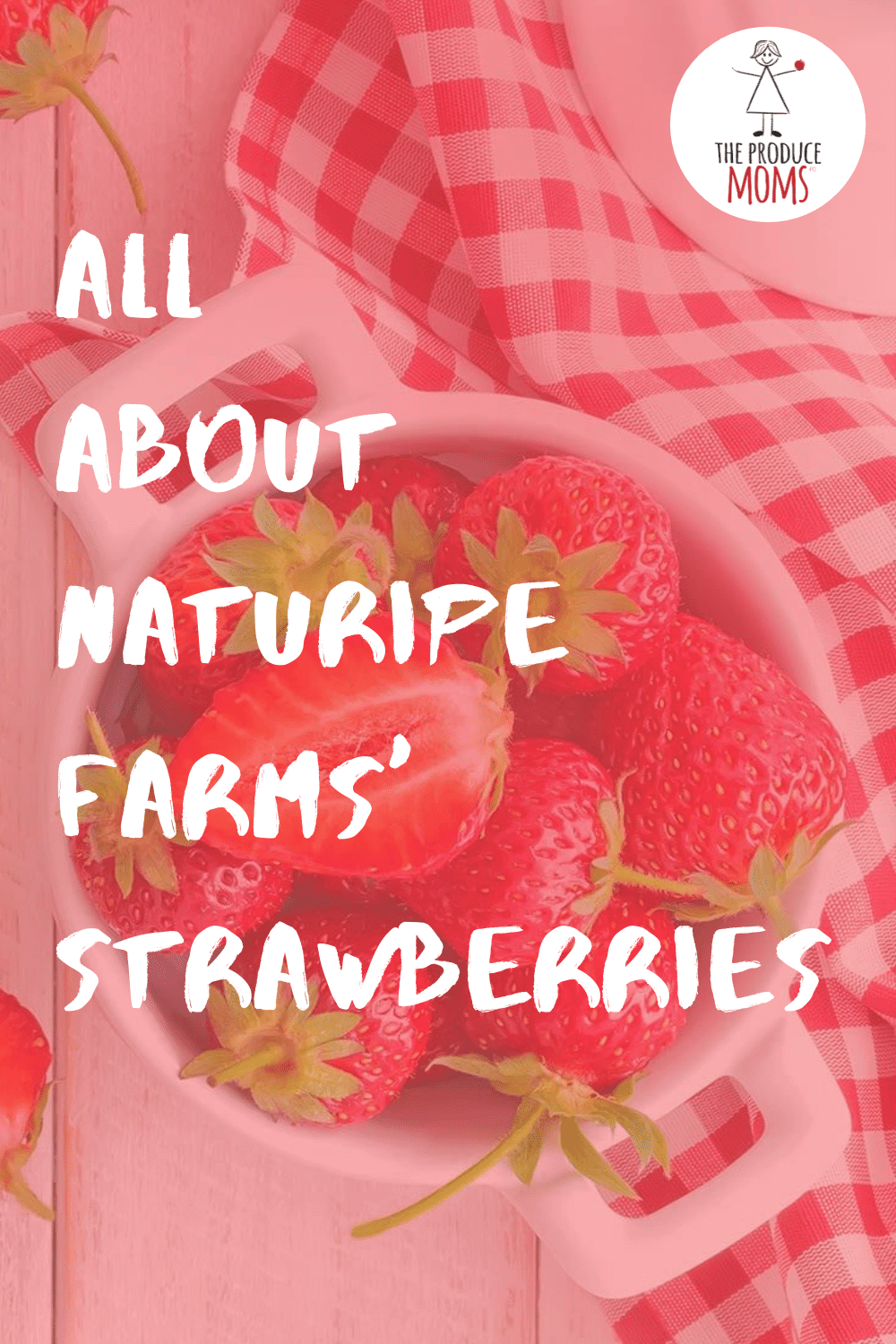 All About Naturipe Farms' Strawberries