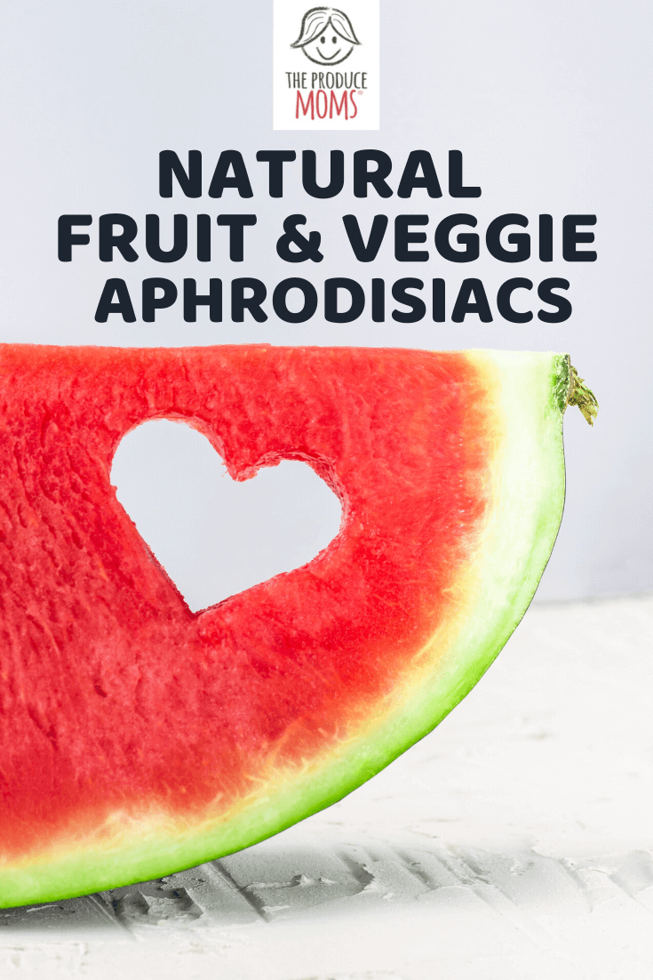 Natural Fruit and Veggie Aprodisiacs