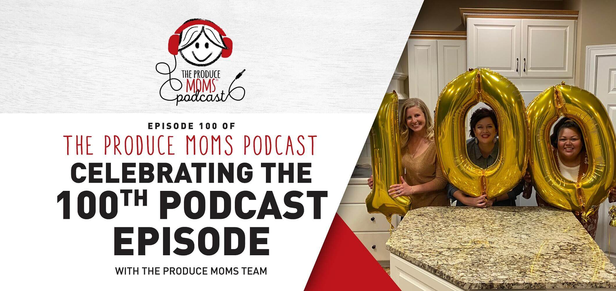 The Produce Moms 100th Episode