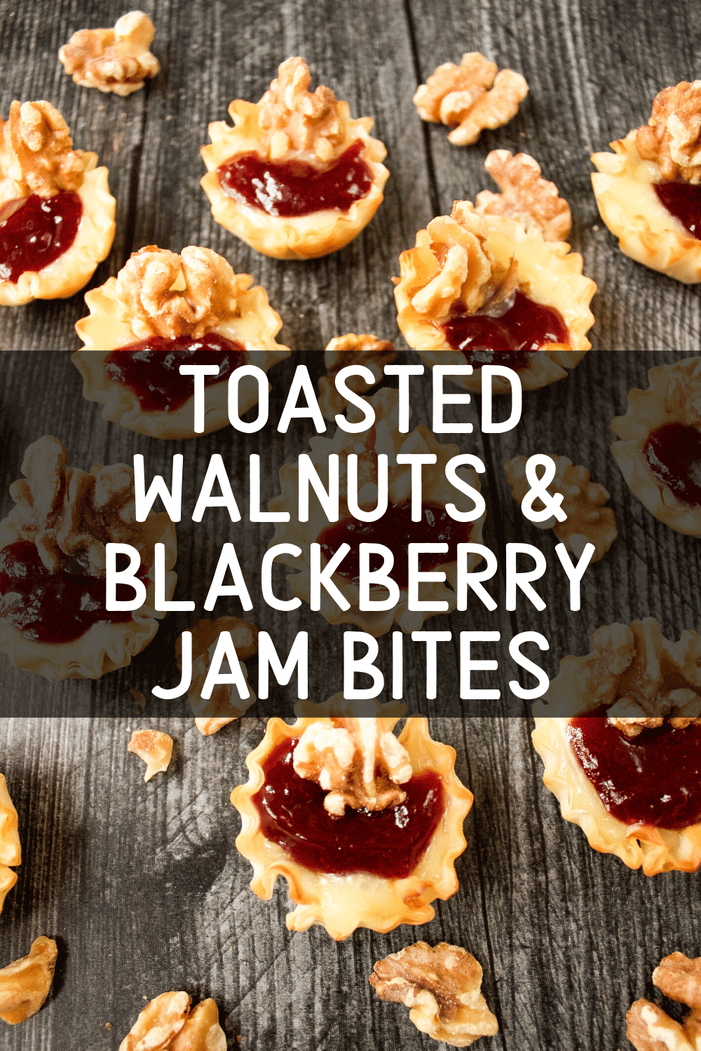 Toasted Walnuts and Blackberry Jam Bites Pinterest Card 2