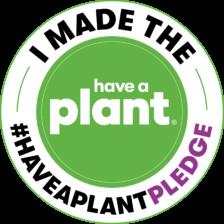 The #HaveAPlant Pledge