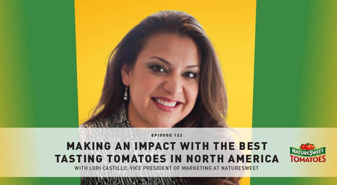 Episode 122 NatureSweet Tomatoes Banner Image