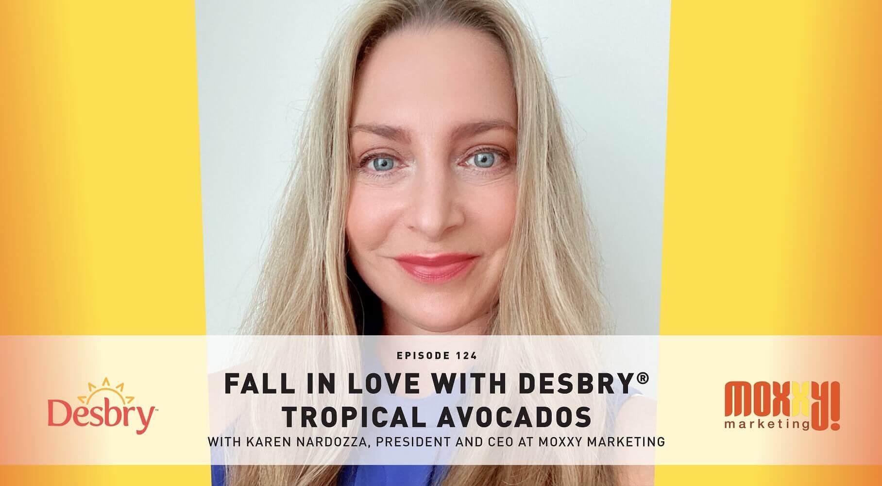 Episode 124 Desbry® Tropical Avocados Banner Image